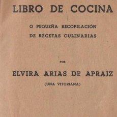 Libros de segunda mano: ELVIRA ARIAS DE APRAIZ : LIBRO DE COCINA (VITORIA, 1946) CON 613 RECETAS. Lote 56563712