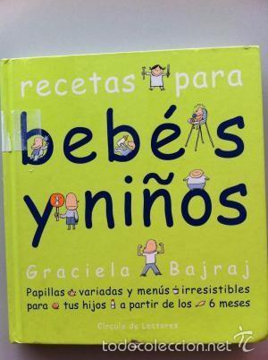 RECETAS PARA BEBÉS Y NIÑOS A PARTIR DE LOS 6 MESES (GRACIELA BAJRAJ) (Libros de Segunda Mano - Cocina y Gastronomía)