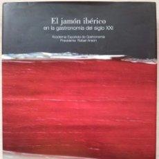 Libros de segunda mano: EL JAMON IBERICO, EN LA GASTRONOMIA DEL SIGLO XXI - EVEREST 2007. Lote 56630790