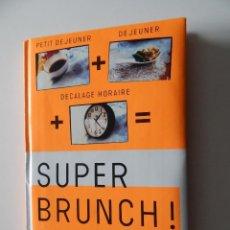 Libros de segunda mano: SUPER BRUNCH! - CHRISTOPHE LEROY 2005. Lote 56626626