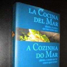 Libros de segunda mano: LA COCINA DEL MAR / ATLANTICO, EL OCEANO QUE HACE LA BOCA AGUA / A COZINGA DO MAR. Lote 56636662