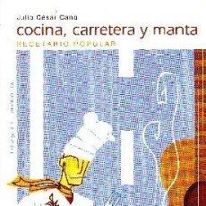 Libros de segunda mano: COCINA, CARRETERA Y MANTA. RECETARIO POPULAR. CANO, JULIO CESAR. C-302. Lote 180836977