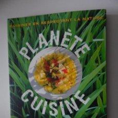 Libros de segunda mano: PLANÈTE CUISINE CUISINER EN RESPECTANT LA NATURE. GUIDE DE L´ÉCOGOURMAND PAR LE WWF - 2009. Lote 56840042