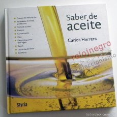 Libros de segunda mano: SABER DE ACEITE LIBRO HERRERA GASTRONOMÍA ACEITUNAS CATA SALUD RECETAS OLIVOS GUÍA ACEITES ANDALUCÍA. Lote 56905466