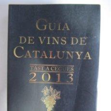 Libros de segunda mano: GUIA DE VINS DE CATALUNYA 2013 - TAST A CEGUES - JORDI ALCOVER, SÍLVIA NARANJO , PÒRTIC. Lote 57203166