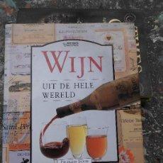 Libros de segunda mano: LIBRO DE WIJN UIT DE HELE WERELD INGELEID DOOR, ROBERT MONDAVI 1990 ESCRITO EN HOLANDES I-3. Lote 57204058