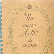 Libros de segunda mano: * RECETAS COCINA * UN NUEVO ARTE DE COMER - 1958. Lote 57260124