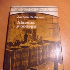 Libros de segunda mano: ALACENA Y BODEGA. JUAN FELIPE VILA-SAN-JUAN. TESTIGOS DE ESPAÑA, PLAZA Y JANES, 1ª EDICION 1971. TAP. Lote 57523754