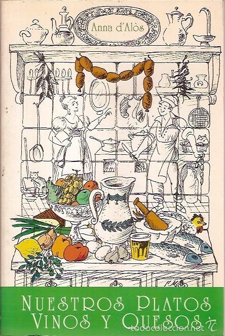 NUESTROS PLATOS VINOS Y QUESOS ANNA D'ALOSCARROGIO EDICIONES (Libros de Segunda Mano - Cocina y Gastronomía)