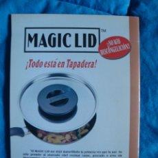 Libros de segunda mano: LIBRO TAPADERA MAGIC LID RECETARIO Y GUÍA DEL USUARIO. Lote 117529694