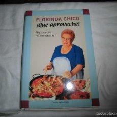 Libros de segunda mano: FLORINDA CHICO ¡QUE APROVECHE! MIS MEJORES RECETAS CASERAS.CIRCULO DE LECTORES 2001. Lote 57803591