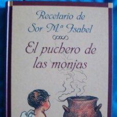 Libros de segunda mano: RECETARIO DE SOR Mª ISABEL EL PUCHERO DE LAS MONJAS 1999 CIRCULO DE LECTORES RECETAS CASERAS COCINA. Lote 57826609