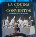 Libros de segunda mano: CIRCULO DE LECTORES LA COCINA DE LOS CONVENTOS ACADEMIA DE LA COCINA ESPAÑOLA 1997. Lote 57826970