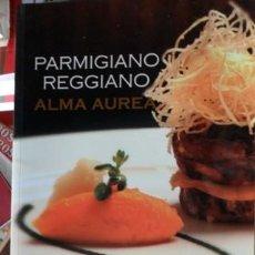 Libros de segunda mano: PARMIGIANO REGGIANO, ALMA AUREA. Lote 57854800