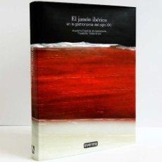 Libros de segunda mano: EL JAMÓN IBÉRICO EN LA GASTRONOMÍA DEL SIGLO XXI. CON RECETAS. NUEVO. Lote 57864843