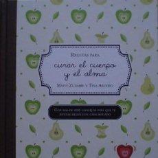 Libros de segunda mano: RECETAS PARA CURAR EL CUERPO Y EL ALMA/MAITE ZUDAIRE Y TINA ASENSIO - CÍRCULO DE LECTORES. Lote 57936137