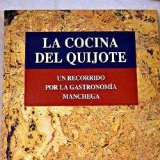 Libros de segunda mano: ANTONIO CAMPÍNS: LA COCINA DEL QUIJOTE. UN RECORRIDO POR LA GASTRONOMÍA MANCHEGA. Lote 57955535