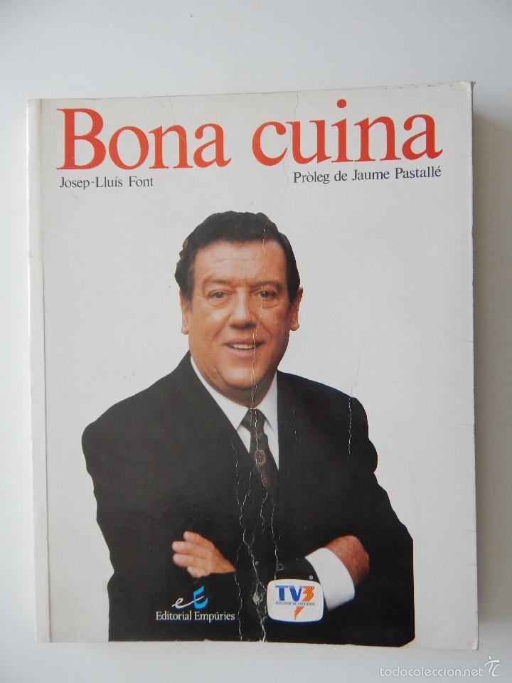 BONA CUINA - JOSEP-LLUÍS FONT 1989 (Libros de Segunda Mano - Cocina y Gastronomía)