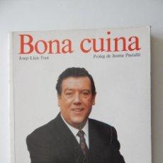 Libros de segunda mano: BONA CUINA - JOSEP-LLUÍS FONT 1989. Lote 58333179