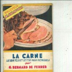 Libros de segunda mano: LA CARNE. LAS 125 MEJORES RECETAS PARA PREPARARLAS. G. BERNARD DE FERRER. Lote 58374596