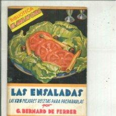 Libros de segunda mano: LAS ENSALADAS. LAS 125 MEJORES RECETAS PARA PREPARARLAS. G. BERNARD DE FERRER. Lote 58374645