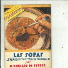 Libros de segunda mano: LAS SOPAS. LAS 125 MEJORES RECETAS PARA PREPARARLAS. G. BERNARD DE FERRER. Lote 58374702
