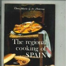 Libros de segunda mano: THE REGIONAL COOKING OF SPAIN. CLARA MARÍA G. DE AMEZUA. Lote 58374959