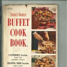 Libros de segunda mano: TODAY'S WOMAN. BUFFET COOK BOOK. JOHN AND MARIE ROBERSON. Lote 58375007