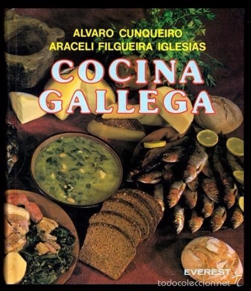 B1651   COCINA GALLEGA. Alvaro Cunqueiro. Recetas. Postres. Pescado.  Marisco. Empanada. Galicia