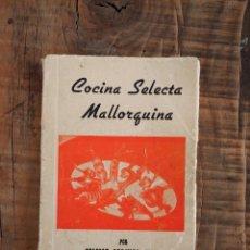 Libros de segunda mano: COCINA SELECTA MALLORQUINA POR COLOMA ABRINAS VIDAL (IMP.ROIG) CAMPOS 1977. Lote 58412635