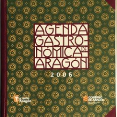 Libros de segunda mano: AGENDA GASTRONÓMICA DE ARAGÓN. PUEBLOS. ZARAGOZA, 2006. Lote 58423471