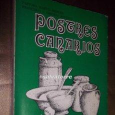 Libros de segunda mano: POSTRES CANARIOS. PASTORA MARTIN MENDEZ Y FRANCISCO OSSORIO ACEVEDO.PRIMERA EDICIÓN 1981. Lote 155649613