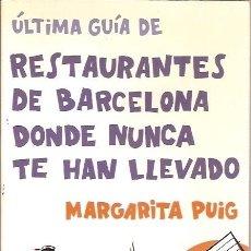 Libros de segunda mano: ULTIMA GUIA DE RESTAURANTES DE BARCELONA DONDE NUNCA TE HAN LLEVADO MARGARITA PUIG EDITORIAL OPTIMA. Lote 58431040