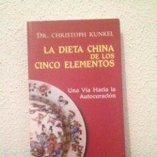 Libros de segunda mano: CHRISTOPH KUNKEL: LA DIETA CHINA DE LOS CINCO ELEMENTOS. Lote 58528546