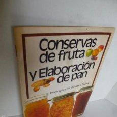 Libros de segunda mano: CONSERVAS DE FUTAS Y ELABORACIÓN DE PAN. SELECCIONES DEL READERS DIGEST, 1983. Lote 58655741