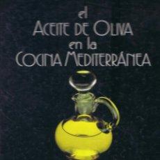 Libros de segunda mano: EL ACEITE DE OLIVA EN LA COCINA MEDITERRANEA LOURDES MARCH FINANCIADO POR LA COMUNIDAD EUROPEA MD153. Lote 58738722
