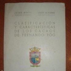 Libros de segunda mano: CLASIFICACION Y CARACTERISTICAS DE LOS CACAOS DE FERNANDO POO. JAIME NOSTI Y JESUS ALVAREZ.. Lote 58853806