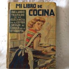 Libros de segunda mano: MI LIBRO DE COCINA INCLUIDO TRATADO DE LA ELEGANCIA A. GARCIA ESTRADA VALENCIA EDT. FAUS. Lote 59076950