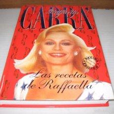Libros de segunda mano: LAS RECETAS DE RAFFAELLA 1993. Lote 59899151