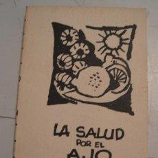 Libros de segunda mano: LA SALUD POR EL AJO Y EL LIMON 1963. Lote 59924995