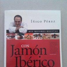 Libros de segunda mano: LAS MEJORES RECETAS CON JAMÓN IBÉRICO. Lote 60599091