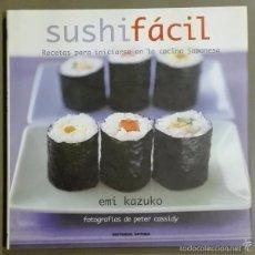 Libros de segunda mano: SUSHI FÁCIL. RECETAS PARA INICIARSE EN LA COCINA JAPONESA. EMI KAZUKO. FOTOS DE PETER CASSIDY. NUEVO. Lote 60887283