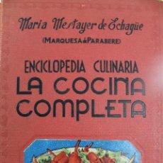 Libros de segunda mano: L-3944. LA COCINA COMPLETA. MARIA MESTAYER DE ECHAGÜE. ESPASA CALPE. 13ª EDICION. 1973. Lote 61080699