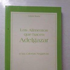Libros de segunda mano: LOS ALIMENTOS QUE HACEN ADELGAZAR. Lote 61186835