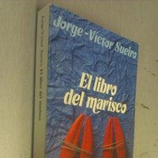 Libros de segunda mano: EL LIBRO DEL MARISCO / JORGE VÍCTOR SUEIRO / ALIANZA EDITORIAL 1990. Lote 108861943