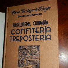 Gebrauchte Bücher - CONFITERIA Y REPOSTERIA,MARQUESA DE PARABERE.18ºEDICION,GUAFLEX CON SOBRECUBIERTA,554PP - 61490951