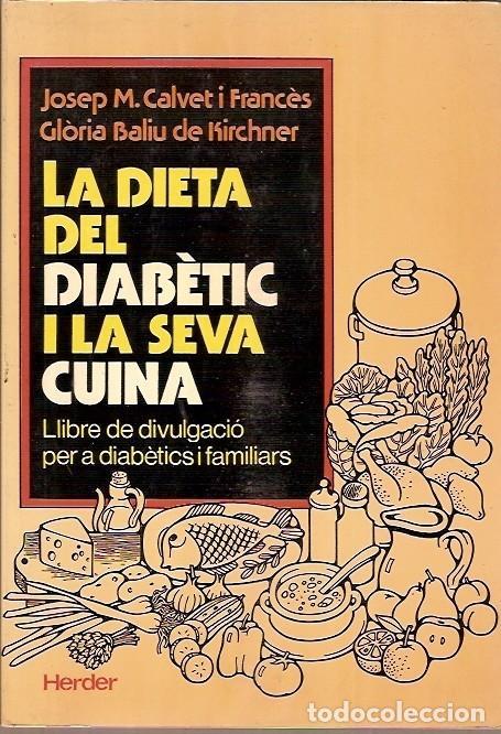 LA DIETA DEL DIABETIC I LA SEVA CUINA JOSEP M CALVET I FRANCES HERDER (Libros de Segunda Mano - Cocina y Gastronomía)