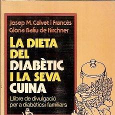 Libros de segunda mano: LA DIETA DEL DIABETIC I LA SEVA CUINA JOSEP M CALVET I FRANCES HERDER. Lote 61507023