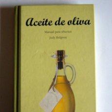 Libros de segunda mano: ACEITE DE OLIVA - MANUAL PARA SIBARITAS - JUDY RIDGWAY. Lote 61514955