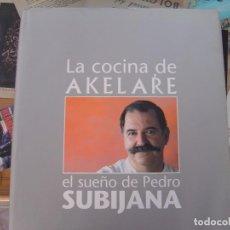 La cocina de Akelare. El sueño de Pedro Subijana: Subijana